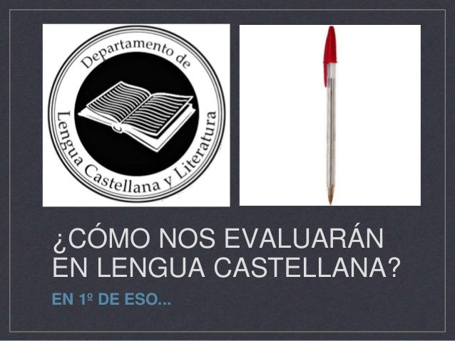 ¿CÓMO NOS EVALUARÁN EN LENGUA CASTELLANA? EN 1º DE ESO...