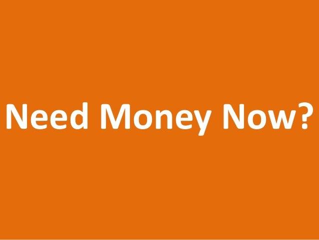 Need Money Now?