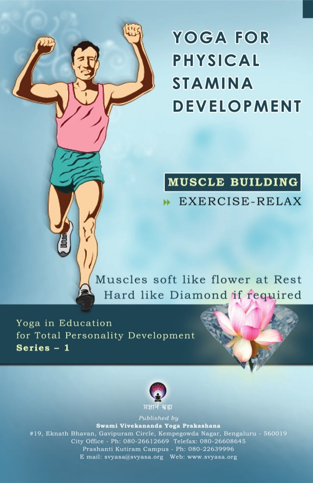 YOGA FOR PHYSICAL STAMINA DEVELOPMENT  Published by Swami Vivekananda Yoga Prakashana #19, Eknath Bhavan, Gavipuram Circle...