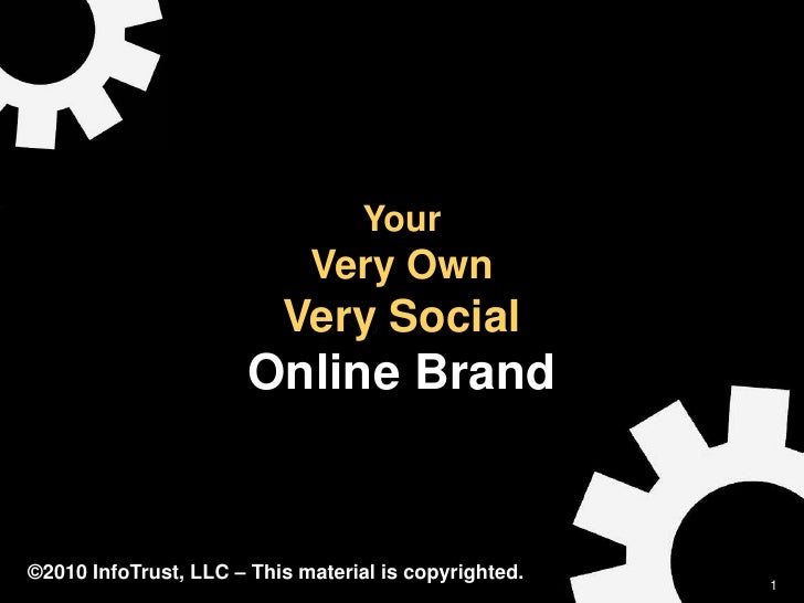 Your                              Very Own                           Very Social                        Online Brand   ©20...