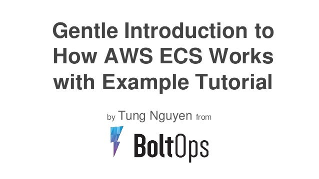 Gentle Introduction to How AWS ECS Works with Example Tutorial by Tung Nguyen from