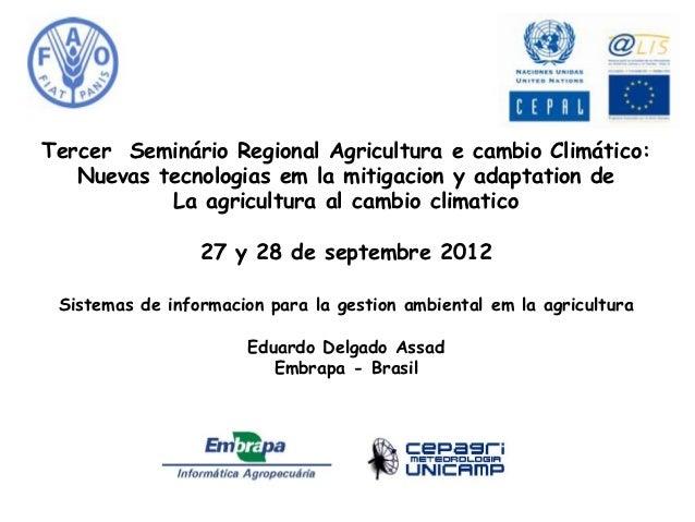 Tercer Seminário Regional Agricultura e cambio Climático:   Nuevas tecnologias em la mitigacion y adaptation de           ...