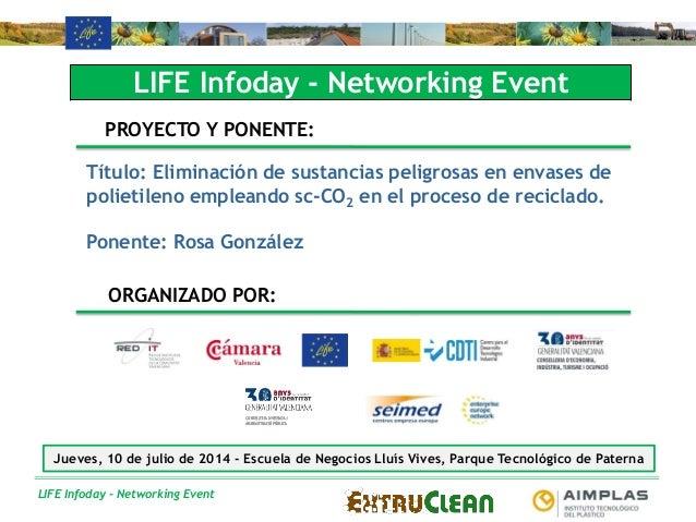 LIFE Infoday - Networking Event LIFE Infoday - Networking Event PROYECTO Y PONENTE: Título: Eliminación de sustancias peli...