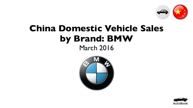 China Domestic Vehicle Sales by Brand: BMW March 2016