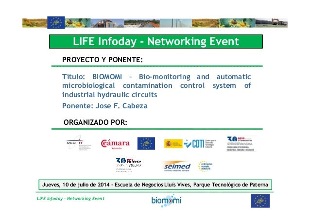 LIFE Infoday - Networking Event LIFE Infoday - Networking Event PROYECTO Y PONENTE: Título: BIOMOMI – Bio-monitoring and a...