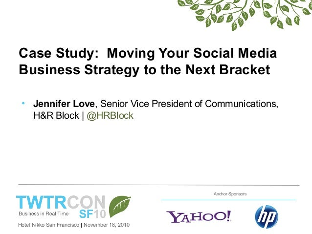 Hotel Nikko San Francisco | November 18, 2010 Anchor Sponsors Case Study: Moving Your Social Media Business Strategy to th...