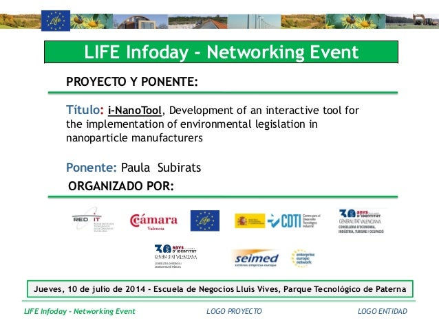 LIFE Infoday - Networking Event LIFE Infoday - Networking Event PROYECTO Y PONENTE: Título: i-NanoTool, Development of an ...