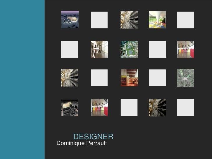 DESIGNER Dominique Perrault