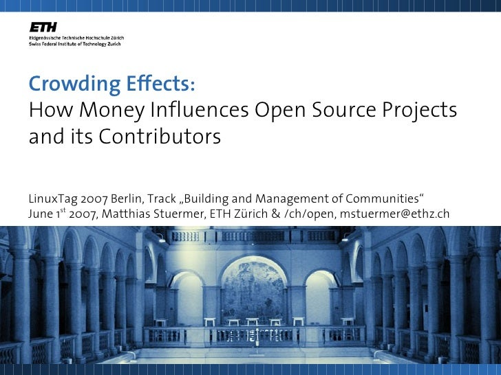 """Crowding Effects: How Money Influences Open Source Projects and its Contributors  LinuxTag 2007 Berlin, Track """"Building an..."""