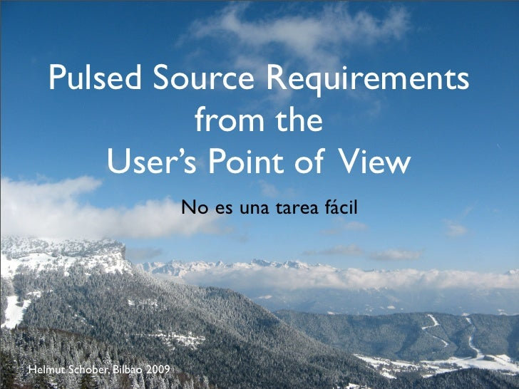 Pulsed Source Requirements              from the        User's Point of View                               No es una tarea...