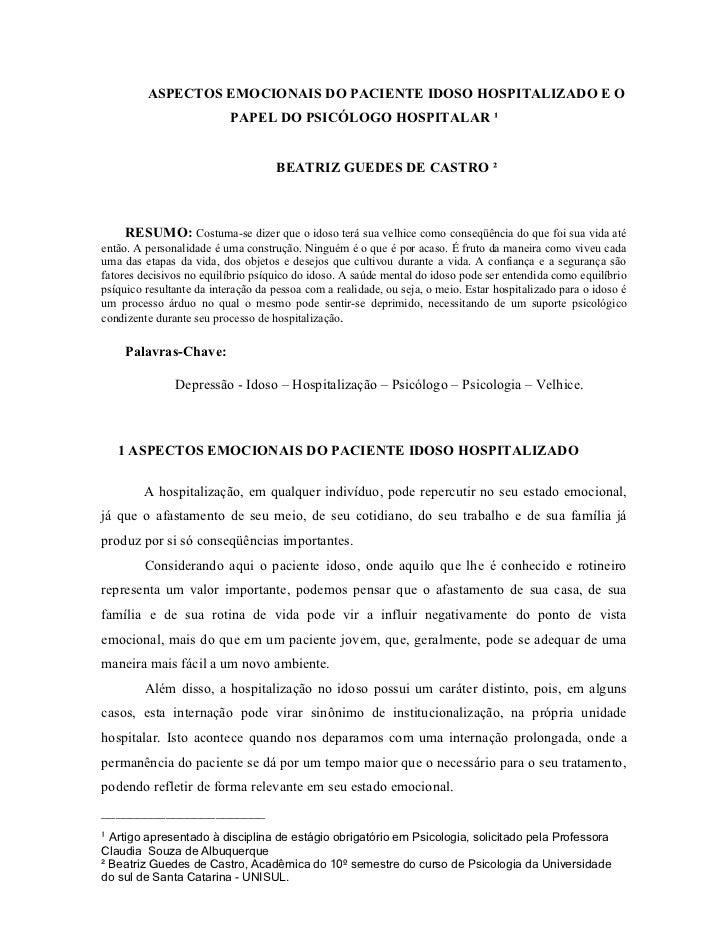 ASPECTOS EMOCIONAIS DO PACIENTE IDOSO HOSPITALIZADO E O                            PAPEL DO PSICÓLOGO HOSPITALAR ¹        ...