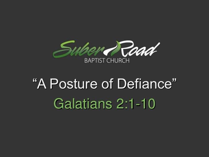 """""""A Posture of Defiance""""<br />Galatians 2:1-10<br />"""
