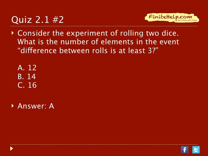 Probabilities counting and equally likely outcomes finite math 8 quiz 21 2 consider the experiment of rolling two dice ccuart Gallery