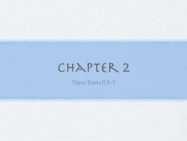 Chapter 2 Nina Bartell 8-3