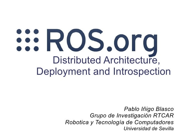 Distributed Architecture,Deployment and Introspection                          Pablo Iñigo Blasco              Grupo de In...