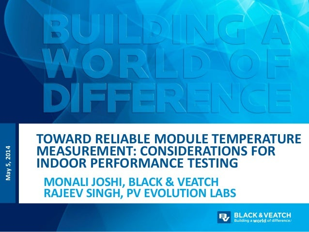 May5,2014 MONALI JOSHI, BLACK & VEATCH RAJEEV SINGH, PV EVOLUTION LABS TOWARD RELIABLE MODULE TEMPERATURE MEASUREMENT: CON...