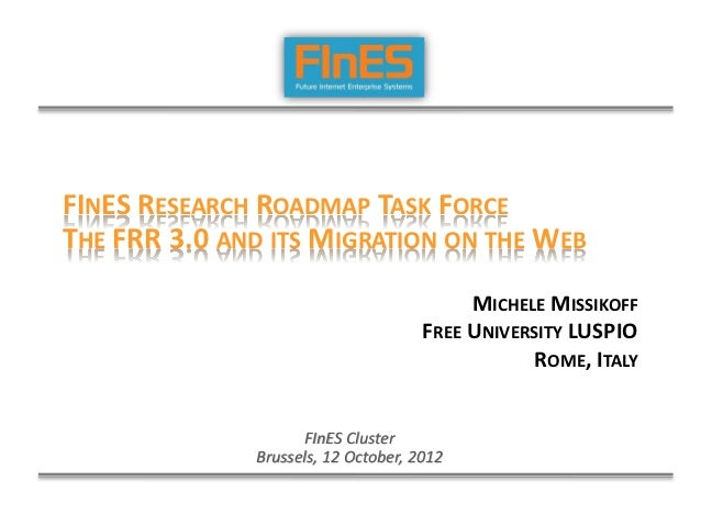 FINES RESEARCH ROADMAP TASK FORCETHE FRR 3.0 AND ITS MIGRATION ON THE WEB                                          MICHELE...