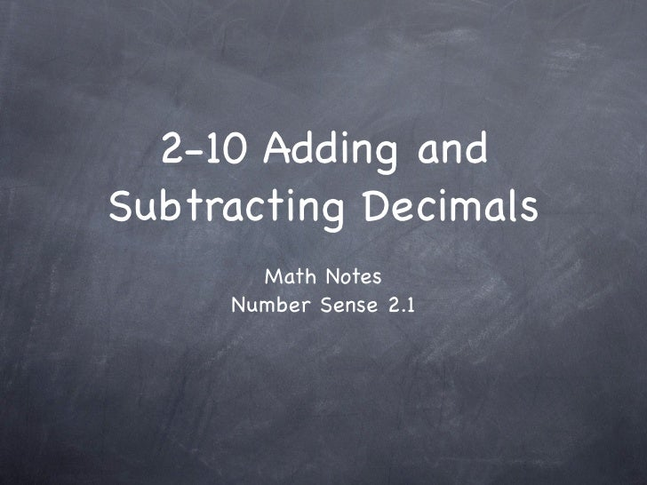 2-10 Adding and Subtracting Decimals        Math Notes      Number Sense 2.1