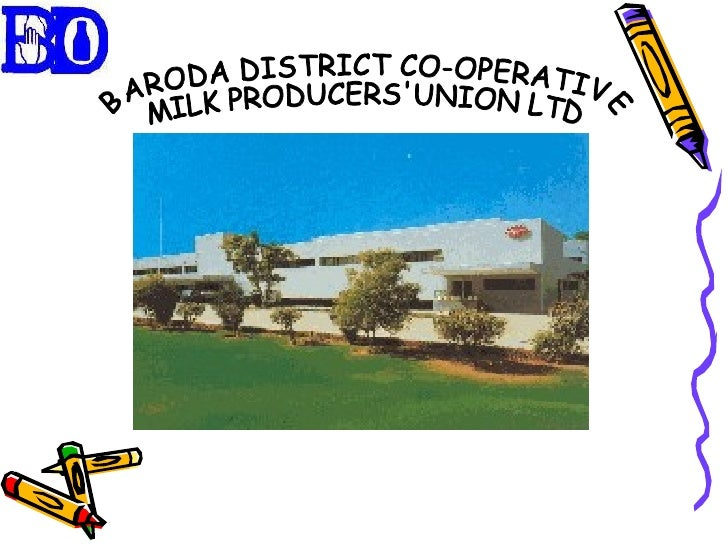 BARODA DISTRICT CO-OPERATIVE  MILK PRODUCERS'UNION LTD
