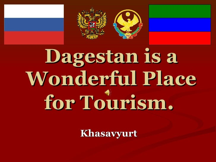Dagestan is a Wonderful Place for Tourism .   Khasavyurt