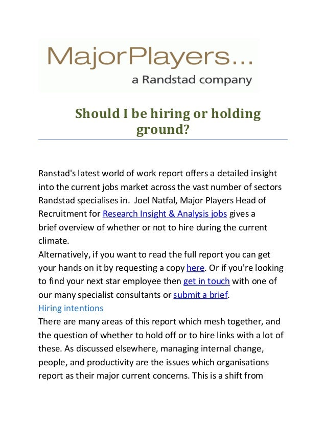 Should I be hiring or holding ground? Ranstad's latest world of work report offers a detailed insight into the current job...