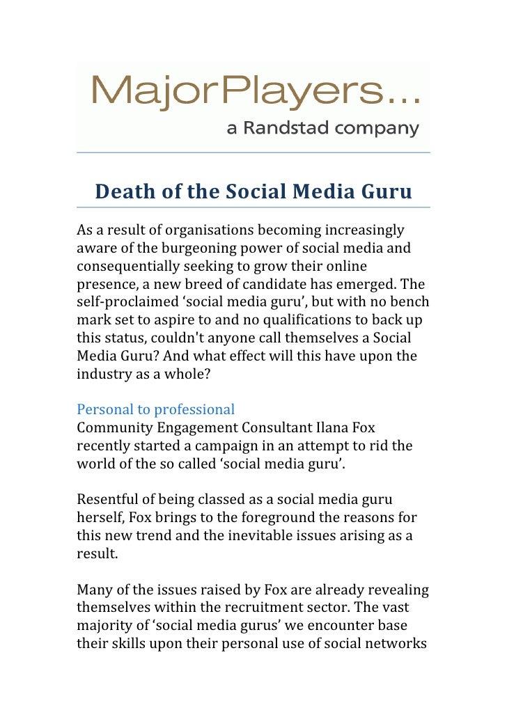 Death of the Social Media GuruAs a result of organisations becoming increasinglyaware of the burgeoning power of social me...