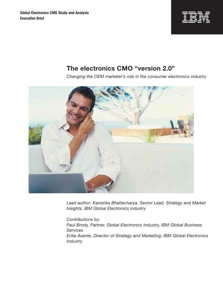 "Global Electronics CMO Study and AnalysisExecutive Brief                           The electronics CMO ""version 2.0""      ..."