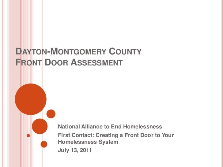 Dayton-Montgomery CountyFront Door Assessment<br />National Alliance to End Homelessness <br />First Contact: Creating a F...