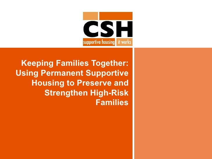 Keeping Families Together: Using Permanent Supportive Housing to Preserve and Strengthen High-Risk Families