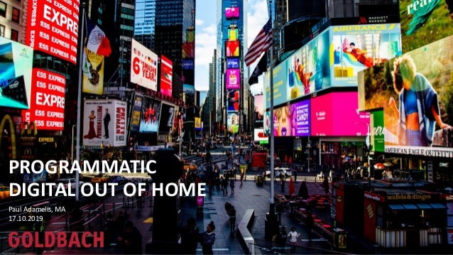 Paul Adamelis, MA 17.10.2019 PROGRAMMATIC DIGITAL OUT OF HOME