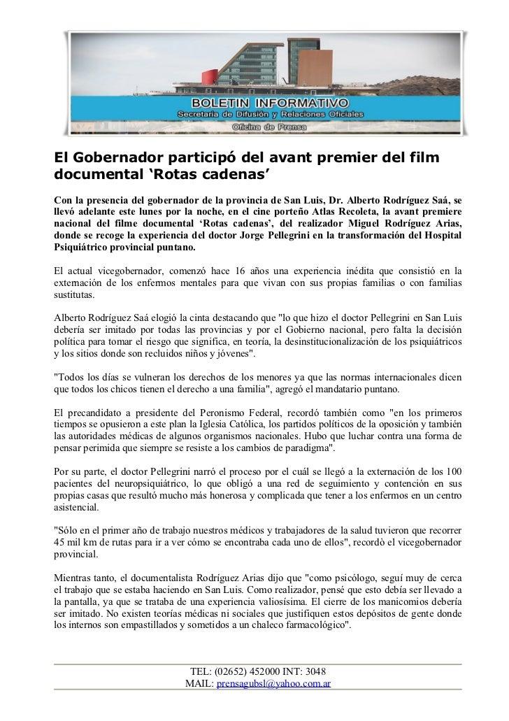 El Gobernador participó del avant premier del filmdocumental 'Rotas cadenas'Con la presencia del gobernador de la provinci...