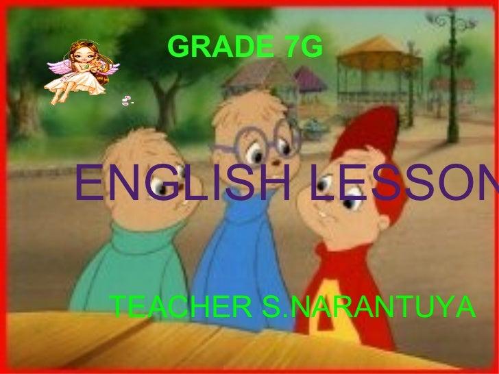 GRADE 7G  <ul><li>ENGLISH LESSON