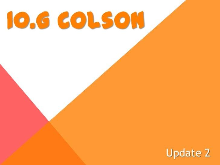 10.G Colson<br />Update 2<br />