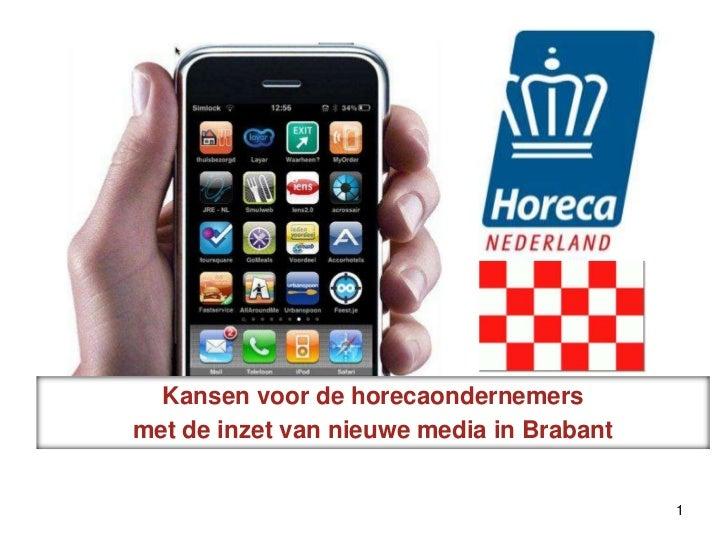 Kansen voor de horecaondernemers<br />met de inzet van nieuwe media in Brabant<br />1<br />