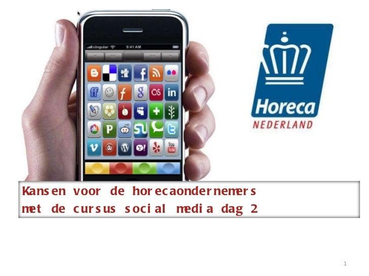 Kansen voor de horecaondernemers met de cursus social media dag 2