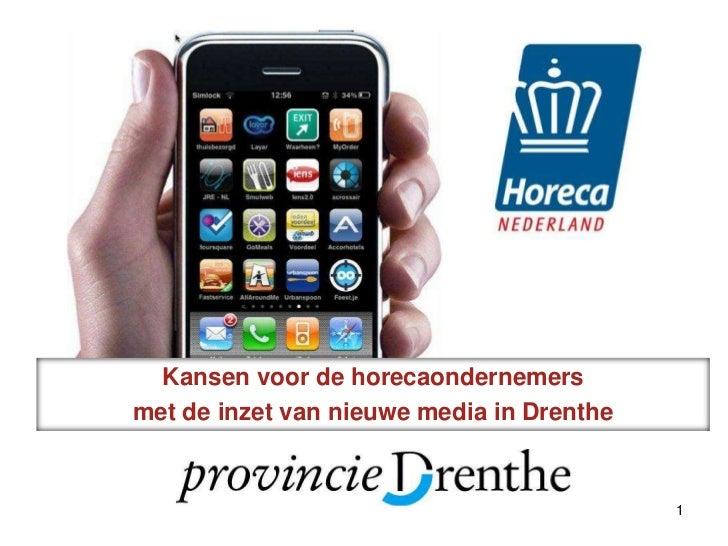 Kansen voor de horecaondernemers<br />met de inzet van nieuwe media in Drenthe<br />1<br />