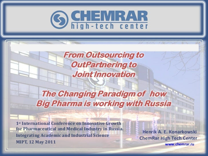1 st  International Conference on Innovative Growth for Pharmaceutical and Medical Industry in Russia. Integrating Academi...