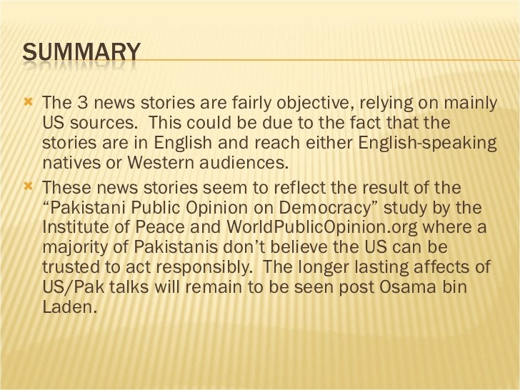 <ul><li>The 3 news stories are fairly objective, relying on mainly US sources.  This could be due to the fact that the sto...