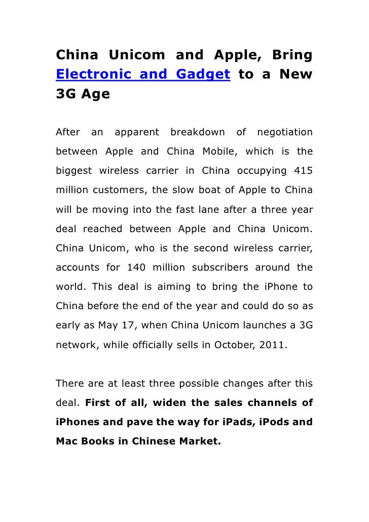 China Unicom and Apple, Bring Electronic and Gadget to a New 3G Age<br />After an apparent breakdown of negotiation betwee...