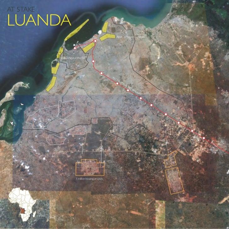AT STAKELUANDA                                                    Areas of forced migration           LUANDA CENTRE       ...