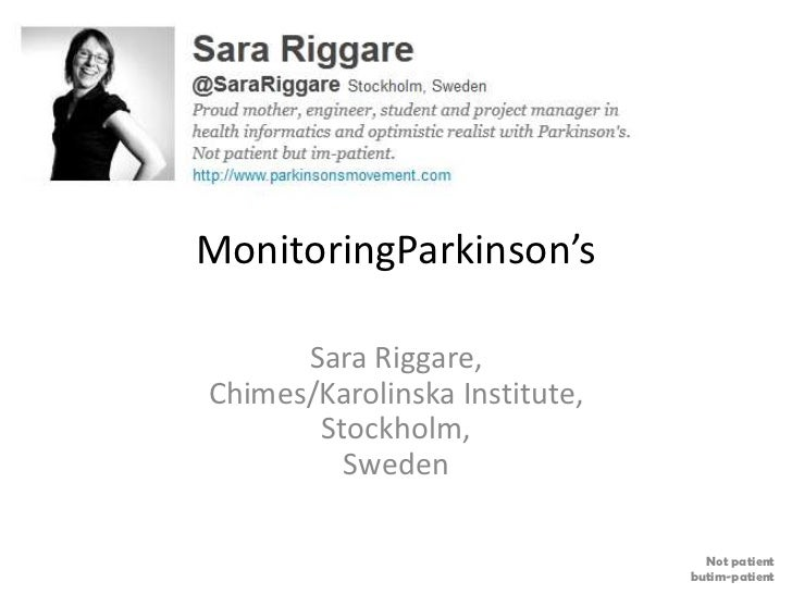MonitoringParkinson's      Sara Riggare,Chimes/Karolinska Institute,       Stockholm,         Sweden                      ...