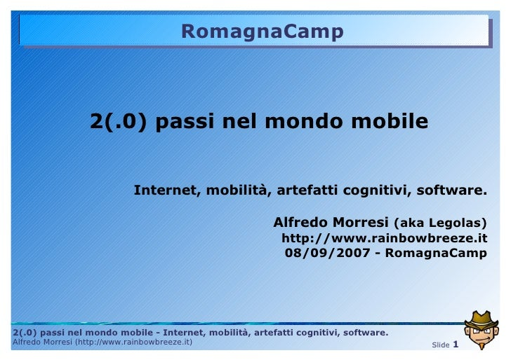 RomagnaCamp                       2(.0) passi nel mondo mobile                                 Internet, mobilità, artefat...