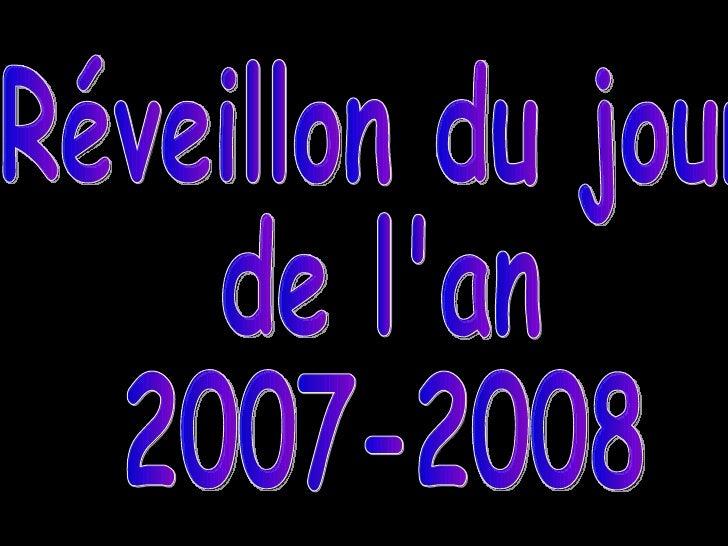 Réveillon du jour  de l'an  2007-2008