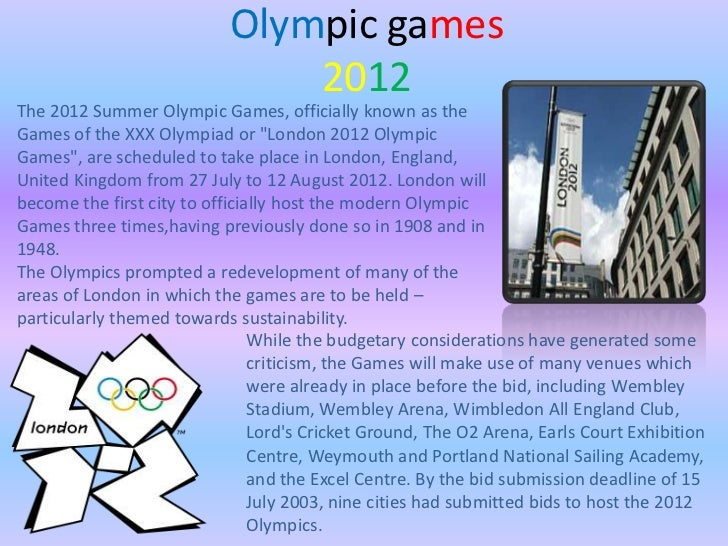 Olympic games                                2012The 2012 Summer Olympic Games, officially known as theGames of the XXX Ol...