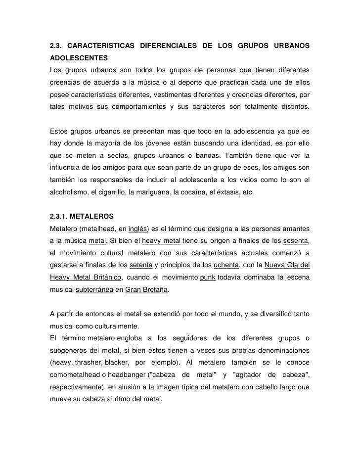 2.3. CARACTERISTICAS DIFERENCIALES DE LOS GRUPOS URBANOSADOLESCENTESLos grupos urbanos son todos los grupos de personas qu...