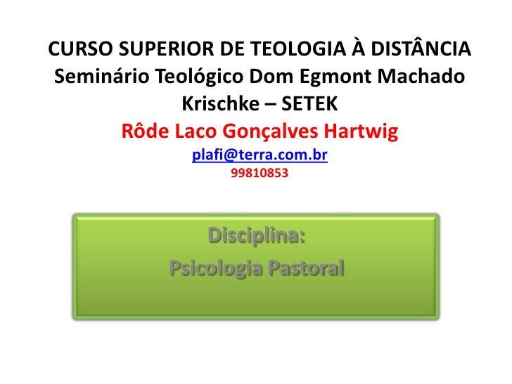 CURSO SUPERIOR DE TEOLOGIA À DISTÂNCIA Seminário Teológico Dom Egmont Machado             Krischke – SETEK       Rôde Laco...