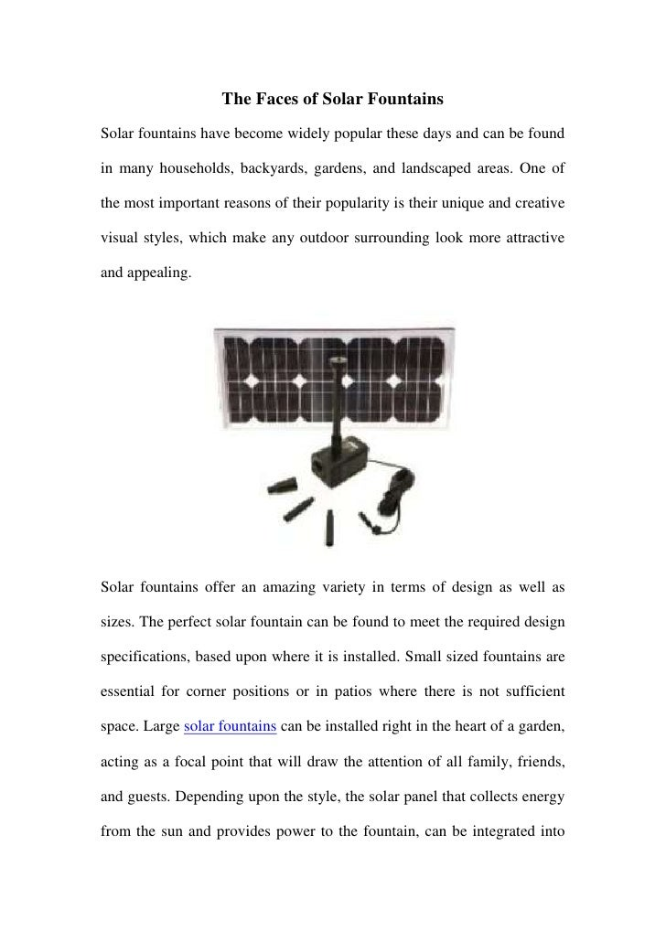 The Faces of Solar FountainsSolar fountains have become widely popular these days and can be foundin many households, back...