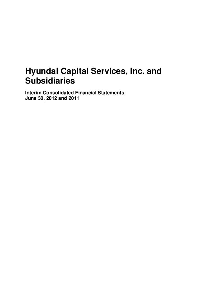 Hyundai Capital Services, Inc. andSubsidiariesInterim Consolidated Financial StatementsJune 30, 2012 and 2011