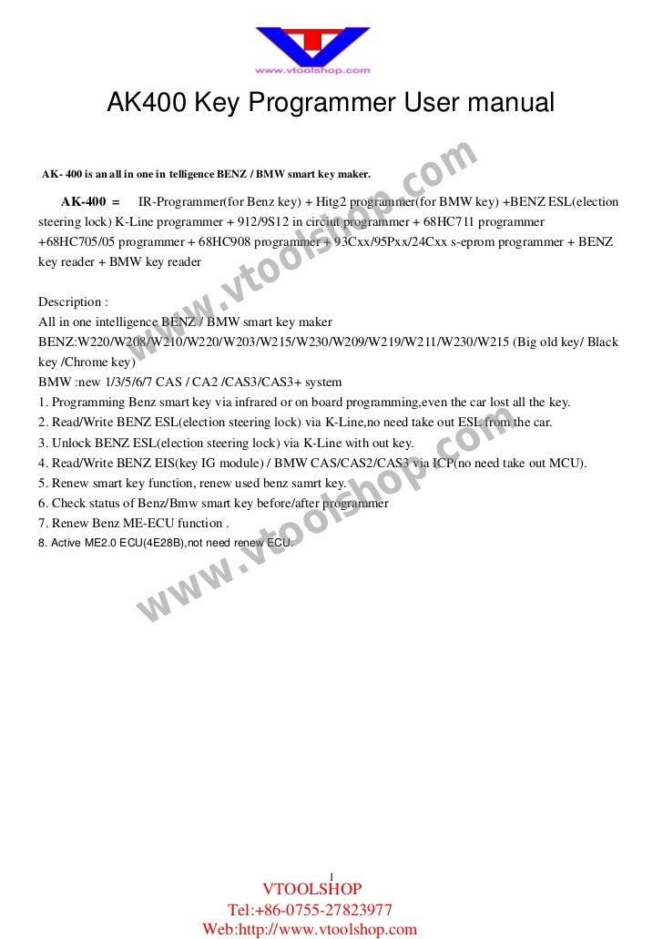 AK400 Key Programmer User manualAK- 4 00 is an all in one in telligence BENZ / BMW smart key maker.                       ...