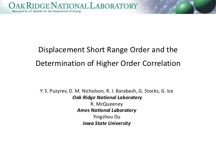 Displacement Short Range Order and theDetermination of Higher Order Correlation Y. S. Puzyrev, D. M. Nicholson, R. I. Bara...